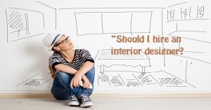 """""""Should I hire an interior designer?"""
