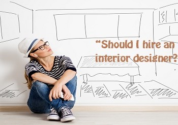 """Should I hire an interior designer?"