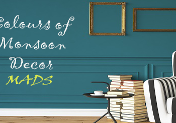 Colours of Monsoon Decor