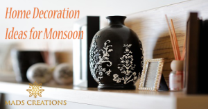 Home Decoration Ideas for Monsoon