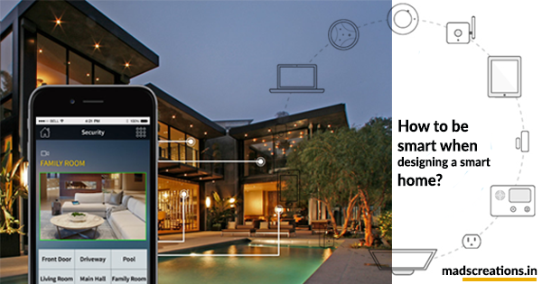 How To Be Smart When Designing A Smart Home?