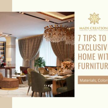 7 tips to add exclusivity to your home with custom furniture