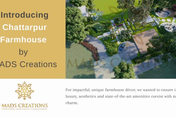 Introducing Chattarpur farmhouse by MADS Creations
